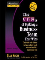 The ABC's of Building a Business Team That Wins