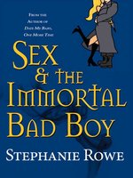 Sex & the Immortal Bad Boy
