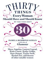 30 Things Every Woman Should Have and Should Know by the Time She's 30