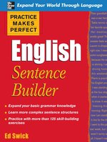 Click here to view eBook details for Practice Makes Perfect English Sentence Builder by Ed Swick