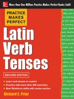Practice Makes Perfect Latin Verb Tenses
