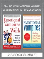 Dealing with Emotional Vampires Who Drain You in Life and at Work