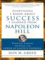Everything I Know About Success I Learned from Napoleon Hill