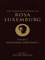 The Complete Works of Rosa Luxemburg, Volume I