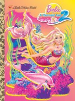 Barbie in a Mermaid Tale 2 Little Golden Book