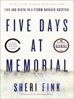 Click here to view eBook details for Five Days at Memorial by Sheri Fink