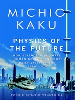 Click here to view eBook details for Physics of the Future by Michio Kaku