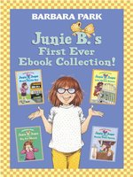 Junie B.'s First Ever Ebook Collection!, Books 1-4