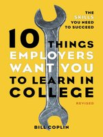 10 Things Employers Want You to Learn in College, Revised