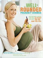The Well-Rounded Pregnancy Cookbook