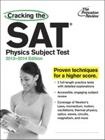 Cracking the SAT Physics Subject Test, 2013-2014 Edition