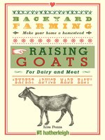 Raising Goats: For Dairy and Meat