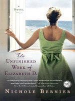 The Unfinished Work of Elizabeth D.