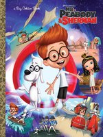 Mr. Peabody & Sherman Big Golden Book (Mr. Peabody & Sherman)