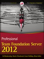 Click here to view eBook details for Professional Team Foundation Server 2012 by Ed Blankenship