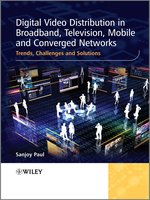Digital Video Distribution in Broadband, Television, Mobile and Converged Networks