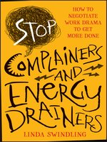 Stop Complainers and Energy Drainers