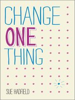 Change One Thing!