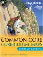 Common Core Curriculum Maps in English Language Arts, Grades 9-12