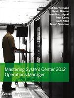 Click here to view eBook details for Mastering System Center 2012 Operations Manager by Bob Cornelissen