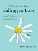 The Case for Falling in Love