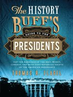 The History Buff's Guide to the Presidents