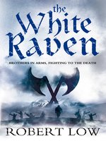 The White Raven (The Oathsworn Series, Book 3)