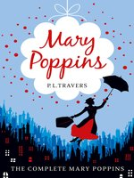 Mary Poppins--the Complete Collection