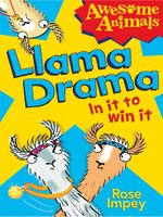 Llama Drama--In It to Win It! (Awesome Animals)