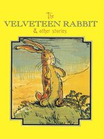 The Velveteen Rabbit & Other Stories
