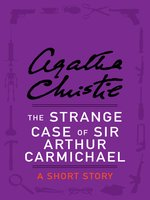 The Strange Case of Sir Arthur Carmichael