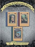 A Series of Unfortunate Events Collection: Books 1-3 with Bonus Materiel