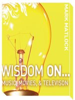 Wisdom On... Music, Movies and Television