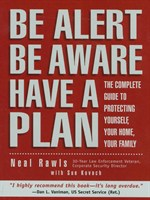 Be Alert, Be Aware, Have a Plan