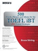 500 Words, Phrases, Idioms for the TOEFL® iBT plus Typing Strategies