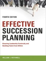 Click here to view eBook details for Effective Succession Planning by William J. Rothwell