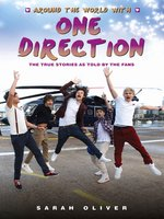 Around the World with One Direction--The True Stories as told by the Fans