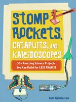 Stomp Rockets, Catapults, and Kaleidoscopes