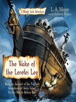 The Wake of the Lorelei Lee: Being an Account of the Further Adventures of Jacky Faber, On Her Way to Botany Bay