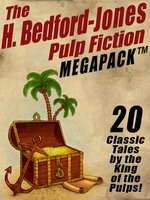 The H. Bedford-Jones Pulp Fiction Megapack