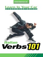 Learn in Your Car Italian Verbs 101