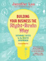 Click here to view eBook details for Building Your Business the Right-Brain Way by Jennifer Lee
