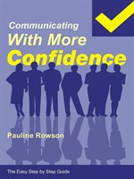 The Easy Step by Step Guide to Communicating with More Confidence