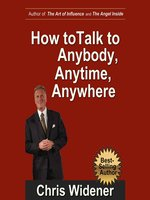 Click here to view Audiobook details for How to Talk to Anybody, Anytime, Anywhere by Chris Widener