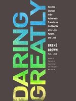 Click here to view Audiobook details for Daring Greatly by Brené Brown, Ph.D., LMSW