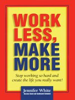 Click here to view Audiobook details for Work Less, Make More by Jennifer White