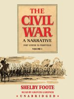 The Civil War: A Narrative, Volume 1