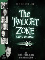 The Twilight Zone Radio Dramas, Volume 25