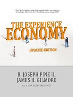 Click here to view Audiobook details for The Experience Economy by B. Joseph Pine, II