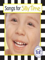 Songs For Silly Time